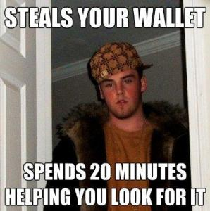 Scumbag-Steve-Steals-your-wallet-Spends-20-minutes-helping-you-look-for-it